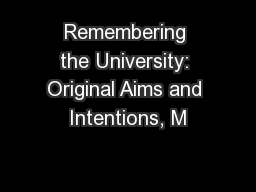 Remembering the University: Original Aims and Intentions, M