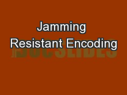 Jamming Resistant Encoding