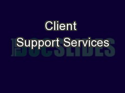 Client Support Services PowerPoint PPT Presentation