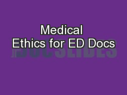 Medical Ethics for ED Docs