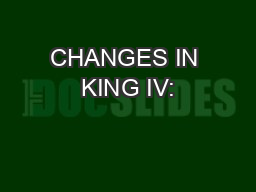 CHANGES IN KING IV: