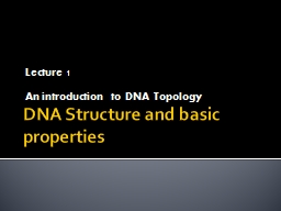 DNA Structure and basic properties