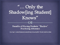 """… Only the Shadow[ PowerPoint PPT Presentation"