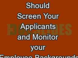 Why you Should Screen Your Applicants and Monitor your Employee Backgrounds PowerPoint PPT Presentation