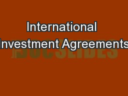 International Investment Agreements PowerPoint PPT Presentation