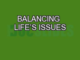 BALANCING LIFE'S ISSUES