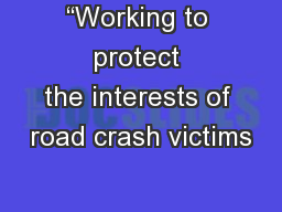 """Working to protect the interests of road crash victims"