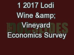 1 2017 Lodi Wine & Vineyard Economics Survey