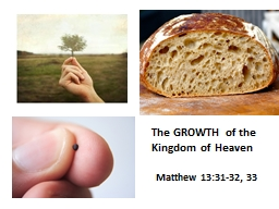 The GROWTH of the Kingdom of Heaven