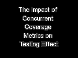 The Impact of Concurrent Coverage Metrics on Testing Effect