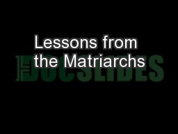Lessons from the Matriarchs