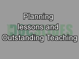 Planning lessons and Outstanding Teaching