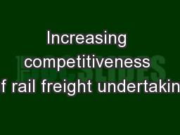 Increasing competitiveness of rail freight undertaking