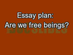 Essay plan: Are we free beings?