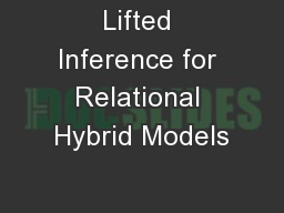 Lifted Inference for Relational Hybrid Models