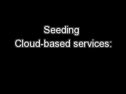 Seeding Cloud-based services: