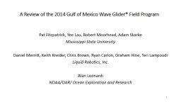A Review of the 2014 Gulf of Mexico Wave Glider® Field Pro