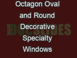 Octagon Oval and Round Decorative Specialty Windows  PowerPoint PPT Presentation