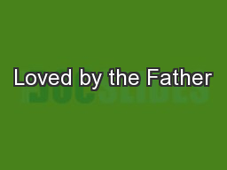 Loved by the Father