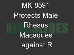 Weekly Oral MK-8591 Protects Male Rhesus Macaques against R