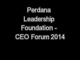 Perdana Leadership Foundation - CEO Forum 2014