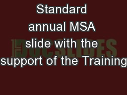 Standard annual MSA slide with the support of the Training PowerPoint PPT Presentation