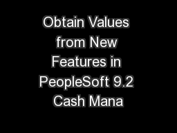 Obtain Values from New Features in PeopleSoft 9.2 Cash Mana PowerPoint Presentation, PPT - DocSlides