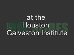 at the Houston Galveston Institute PowerPoint PPT Presentation