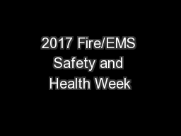 2017 Fire/EMS Safety and Health Week PowerPoint PPT Presentation