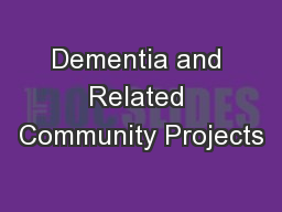 Dementia and Related Community Projects