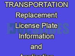 WISCONSIN DEPARTMENT OF TRANSPORTATION Replacement License Plate Information and Application MV  s