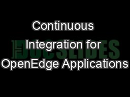 Continuous Integration for OpenEdge Applications