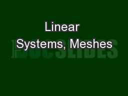 Linear Systems, Meshes