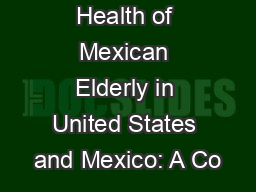 Health of Mexican Elderly in United States and Mexico: A Co