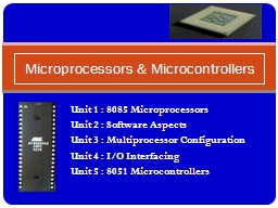 Unit 1 : 8085 Microprocessors PowerPoint PPT Presentation