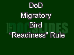 "DoD Migratory Bird ""Readiness"" Rule PowerPoint PPT Presentation"