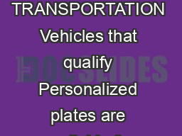 WISCONSIN DEPARTMENT OF TRANSPORTATION Vehicles that qualify Personalized plates are available for An automobile