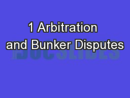 1 Arbitration and Bunker Disputes