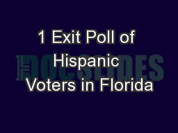 1 Exit Poll of Hispanic Voters in Florida