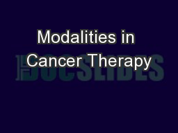 Modalities in Cancer Therapy
