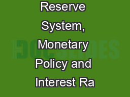 The Federal Reserve System, Monetary Policy and Interest Ra