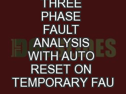 THREE PHASE FAULT ANALYSIS WITH AUTO RESET ON TEMPORARY FAU PowerPoint PPT Presentation