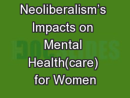 Neoliberalism's Impacts on Mental Health(care) for Women