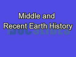 Middle and Recent Earth History