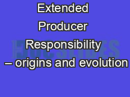 Extended Producer Responsibility  – origins and evolution