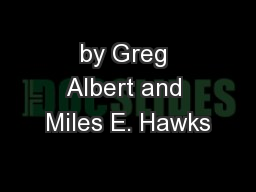 by Greg Albert and Miles E. Hawks