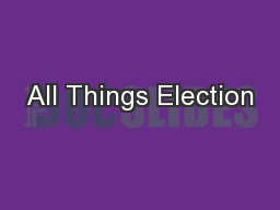 All Things Election