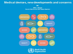 Medical devices, new developments and concerns