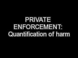 PRIVATE ENFORCEMENT: Quantification of harm