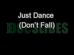Just Dance (Don't Fall)